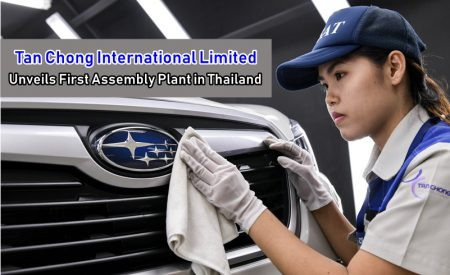 Tan Chong International Limited Unveils First Assembly Plant in Thailand